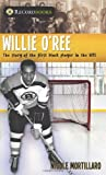 Black History Sports Heroes Set: Willie O'Ree: The Story of the First Black Player in the NHL (Lorimer Recordbooks)