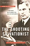 img - for The Shooting Salvationist: J. Frank Norris and the Murder Trial that Captivated America (Indie Next Pick) book / textbook / text book