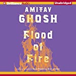 Flood of Fire: Ibis Trilogy, Book 3 | Amitav Ghosh