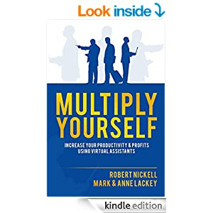Multiply Yourself: Increase Your Productivity & Profits Using Virtual Assistants