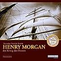 Der wahre Fluch der Karibik: Henry Morgan - der König der Piraten Hörbuch von  div. Gesprochen von: Marlies Engel, Ernst-August Schepmann