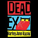 Dead Ex Audiobook by Harley Jane Kozak Narrated by Deanna Hurst