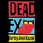 Dead Ex   Harley Jane Kozak