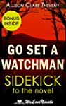 Go Set a Watchman: A Sidekick to the...