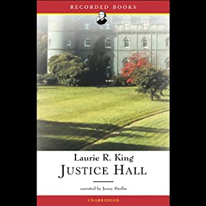 Justice Hall | [Laurie R. King]