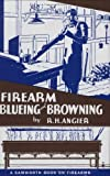 img - for Firearm Blueing & Browning 1St edition by Angier, R. H. (1996) Hardcover book / textbook / text book