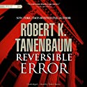 Reversible Error: Butch Karp and Marlene Ciampi Series, Book 4 (       UNABRIDGED) by Robert K. Tanenbaum Narrated by Traber Burns