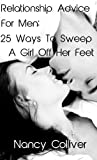 img - for Relationship Advice For Men - 25 Ways To Sweep A Girl Off Her Feet - Get Yours Now book / textbook / text book