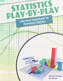 Statistics Play-by-Play: Laboratory Experiments for Elementary Statistics
