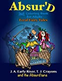 img - for The Absurd JUST Coloring Book for Adults: Feral Fairy Tales (Maniacal Confessions Coloring Books) (Volume 3) book / textbook / text book