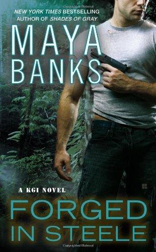 forged-in-steele-a-kgi-novel-kgi-novels-by-maya-banks-2013-mass-market-paperback