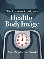 The Ultimate Guide to a Healthy Body Image