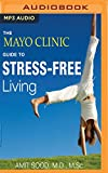 img - for The Mayo Clinic Guide to Stress-Free Living book / textbook / text book
