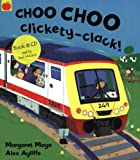 Choo Choo Clickety Clack! (Awesome Engines) Margaret Mayo