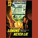 Lemons Never Lie: A Hard Case Crime Novel (       UNABRIDGED) by Richard Stark Narrated by Steve Aveson