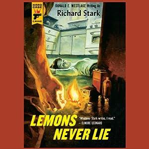 Lemons Never Lie: A Hard Case Crime Novel | [Richard Stark]