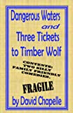 img - for Dangerous Waters & Three Tickets To Timber Wolf book / textbook / text book