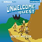 An Unwelcome Quest: Magic 2.0, Book 3 | [Scott Meyer]