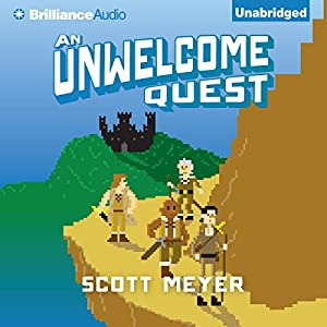 An Unwelcome Quest: Magic 2.0, Book 3 (       UNABRIDGED) by Scott Meyer Narrated by Luke Daniels