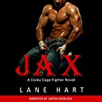 Jax: A Cocky Cage Fighter Novel | Lane Hart