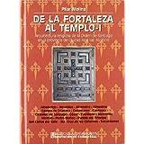 De la fortaleza al templo: arquitectura religiosa orden Santiago provincia ciudad real. tomo I