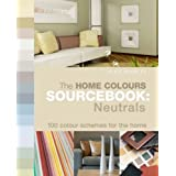 The Home Colours Sourcebook: Neutrals: 100 Colour Schemes for the Homeby Alice Buckley