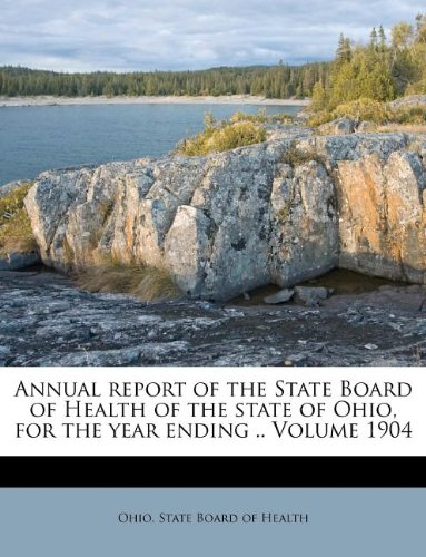 Annual report of the State Board of Health of the state of Ohio, for the year ending .. Volume 1904