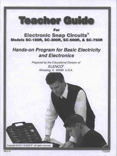 Teacher Guide for Electronic Snap Circuits Hands-on Program for Basic Electricity (Models SC-100R, SC-300R, SC-500R, & SC-750R)