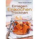 """Einlegen, Einkochen, Trocknenvon """"Maren Bustorf-Hirsch"""""""