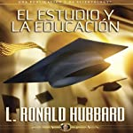El Estudio y la Educación [Study and Education] | L. Ronald Hubbard