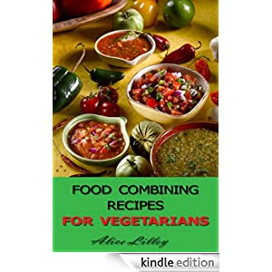Food Combining Recipes For Vegetarians