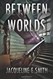 img - for Between Worlds (Cemetery Tours) (Volume 2) book / textbook / text book