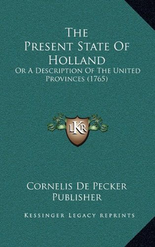 The Present State of Holland: Or a Description of the United Provinces (1765)