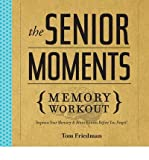 The Senior Moments Memory Workout: Improve Your Memory & Brain Fitness Before You Forget! (Paperback) - Common