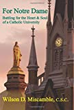 img - for For Notre Dame: Battling for the Heart and Soul of a Catholic University book / textbook / text book