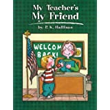 My Teacher's My Friend ~ P. K. Hallinan