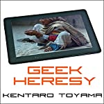 Geek Heresy: Rescuing Social Change from the Cult of Technology | Kentaro Toyama