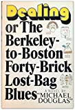 Dealing or The Berkeley-to-Boston Forty-Brick Lost-Bag Blues