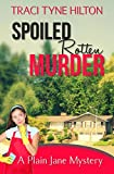 Spoiled Rotten Murder: A Plain Jane Mystery (The Plain Jane Mysteries, A Cozy Christian Collection Book 5)