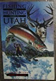 img - for Fishing and Hunting Guide to Utah book / textbook / text book