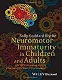Neuromotor Immaturity in Children and Adults: The INPP Screening Test for Clinicians and Health Practitioners