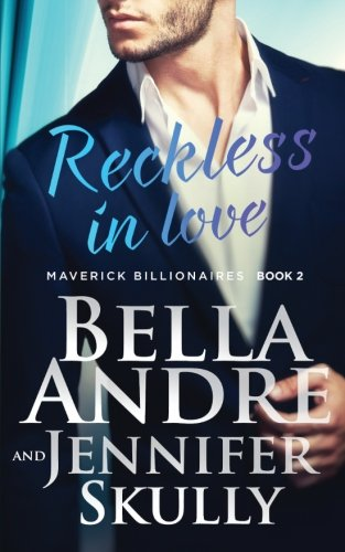 Reckless In Love (The Maverick Billionaires, Book 2) (Volume 2)