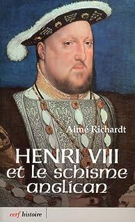 Henri VIII et le schisme anglican, Richardt, Aimé