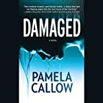 Damaged (       UNABRIDGED) by Pamela Callow Narrated by Eva Christensen