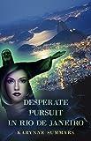 Desperate Pursuit in Rio de Janeiro