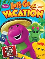 Barney: Let's Go On Vacation [HD]