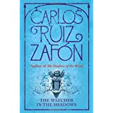 The Watcher in the Shadowsby Carlos Ruiz Zafon