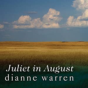 Juliet in August | [Dianne Warren]