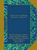 img - for Land Laws of Mining Districts, Volume 2 book / textbook / text book