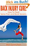 The Back Injury Cure:How To Treat Bac...